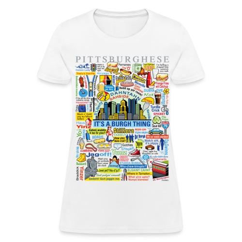Pittsburghese - Women's T-Shirt