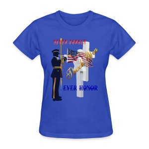 Never Forget-Ever Honor - Women's T-Shirt