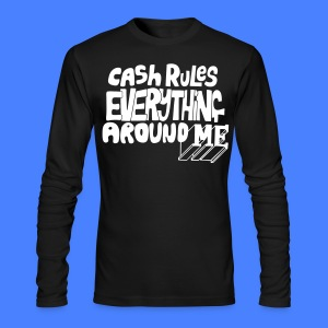 C.R.E.A.M. Cash Rules Everyone Around Me Long Sleeve Shirts - stayflyclothing.com - Men's Long Sleeve T-Shirt by Next Level