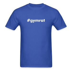 #gymrat tshirt - Men's T-Shirt