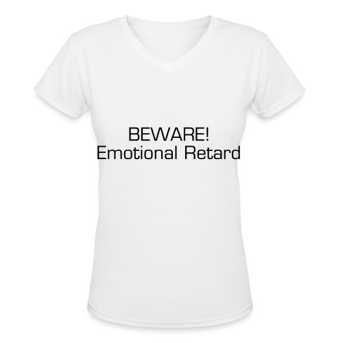Emotional Retard. - Women's V-Neck T-Shirt