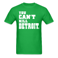 T-Shirts ~ Men's T-Shirt ~ You Can't Kill Detroit