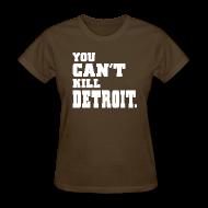 T-Shirts ~ Women's T-Shirt ~ You Can't Kill Detroit