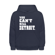 Sweatshirts ~ Kids' Hoodie ~ You Can't Kill Detroit