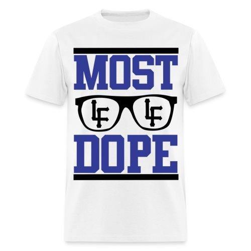 Most Dope  - Men's T-Shirt