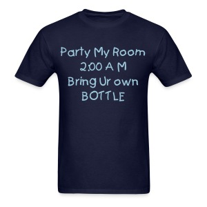 Party my room T-Shirt - Men's T-Shirt