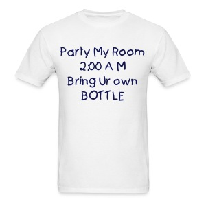 Party my room T-Shirt 2 - Men's T-Shirt