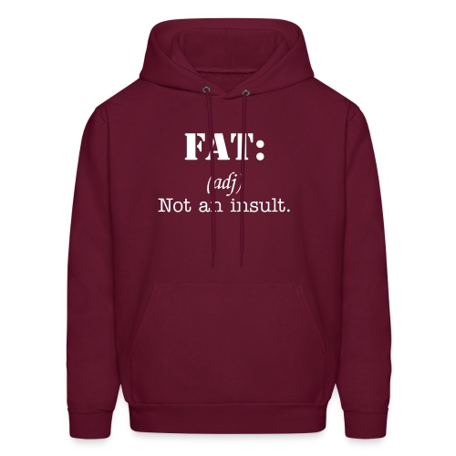 Fat - Not an Insult  - Men's Hoodie