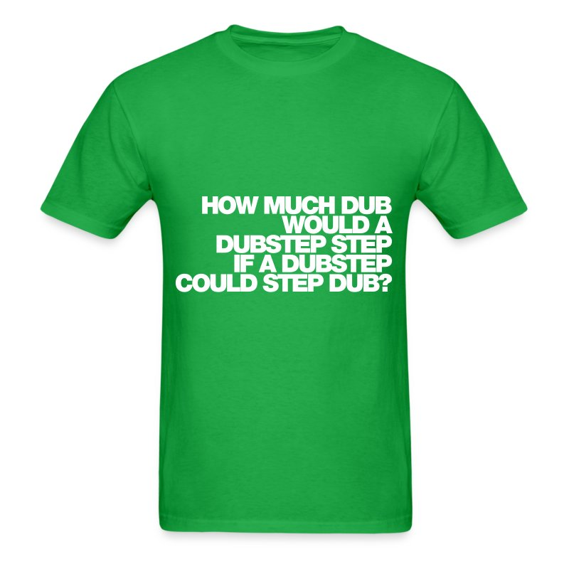 Dubstep t shirt spreadshirt for How much is a shirt