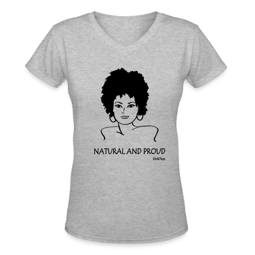 Natural and Proud - Women's V-Neck T-Shirt