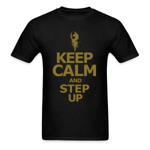 Keep Calm and And Step Up - Men's T-Shirt