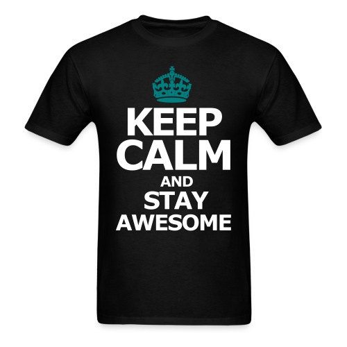 Keep Calm and And Stay Awesome - Men's T-Shirt
