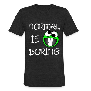Normal Is Boring T-Shirt - Unisex Tri-Blend T-Shirt by American Apparel