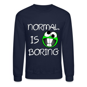 Normal Is Boring Crewneck - Crewneck Sweatshirt