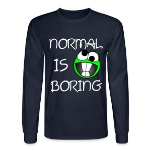 Normal Is Boring Long Sleeve - Men's Long Sleeve T-Shirt