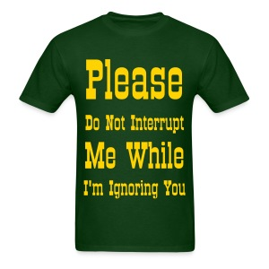 Please Do Not Interrupt... - Men's T-Shirt