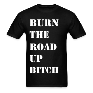T-Shirts ~ Men's T-Shirt ~ Burn the road up in Stencil