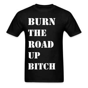 Burn the road up in Stencil - Men's T-Shirt