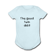 Baby Bodysuits ~ Baby Short Sleeve One Piece ~ Baby-The good twin did it