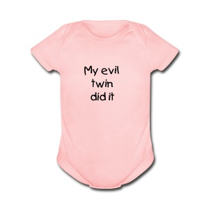 Baby-My Evil Twin did it. - Short Sleeve Baby Bodysuit