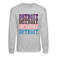 Long Sleeve Shirts ~ Crewneck Sweatshirt ~ Detroit Colors
