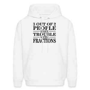 Trouble With Fractions SweatShirt - Men's Hoodie