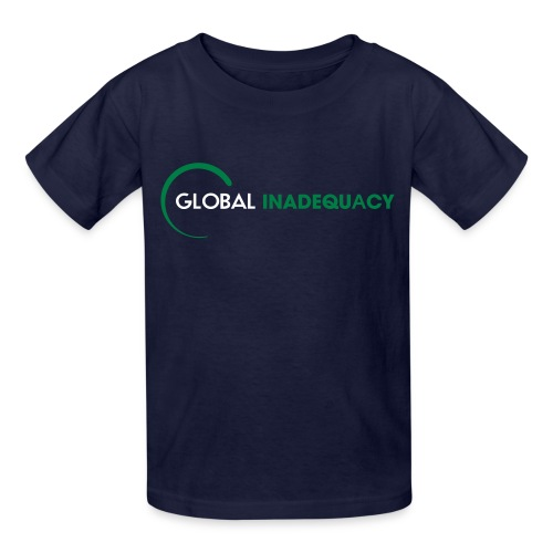 Global Inadequacy For Kids!  - Kids' T-Shirt