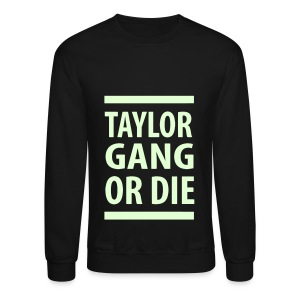 Taylor Gang (Glow in the Dark) - Crewneck Sweatshirt