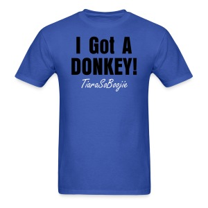 Men's I Got A Donkey - Men's T-Shirt