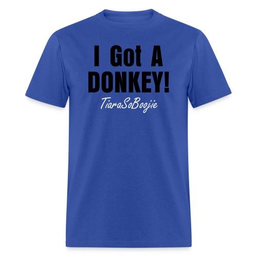 Men's I Got A Donkey - Men's T-Shirt