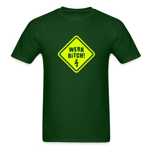 Werk Bitch-Neon Yellow - Men's T-Shirt