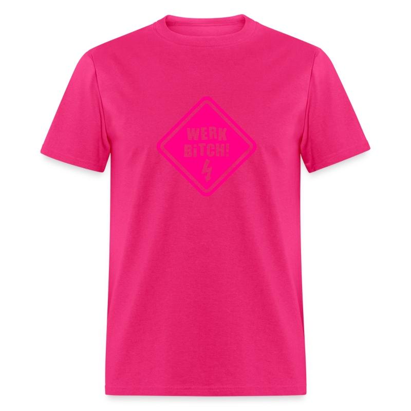 Werk Bitch-Neon Pink T-Shirt | Bertwear (North America)
