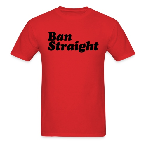 Ban Straight - Men's T-Shirt