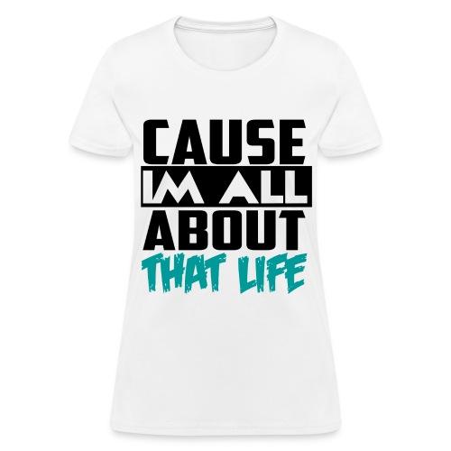 That Life - Women's T-Shirt