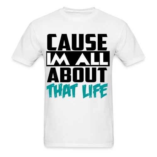 That Life - Men's T-Shirt