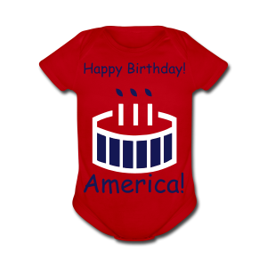 Happy Birthday America! - Short Sleeve Baby Bodysuit