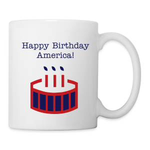 Happy Birthday America! - Coffee/Tea Mug