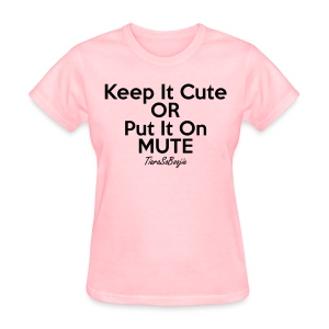 Women's Keep it Cute - Women's T-Shirt