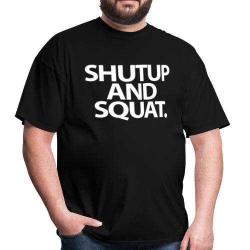 ShutUp And Squat | Mens Tee - Men's T-Shirt