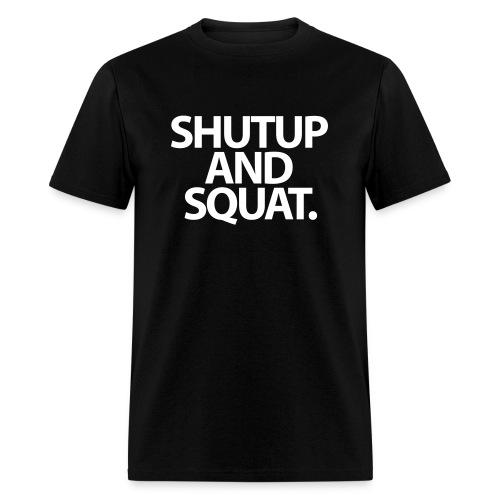 ShutUp And Squat | Mens Tee - Men's T-Shirt