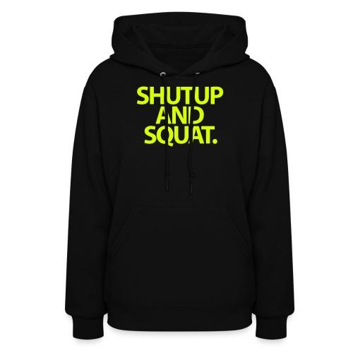 ShutUp And Squat. Womens. - Women's Hoodie