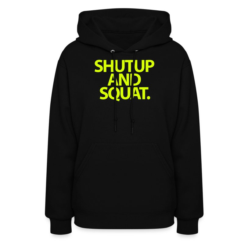 ShutUp And Squat. Womens. - Women's Hoodie
