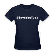 T-Shirts ~ Women's T-Shirt ~ #SaveYouTube