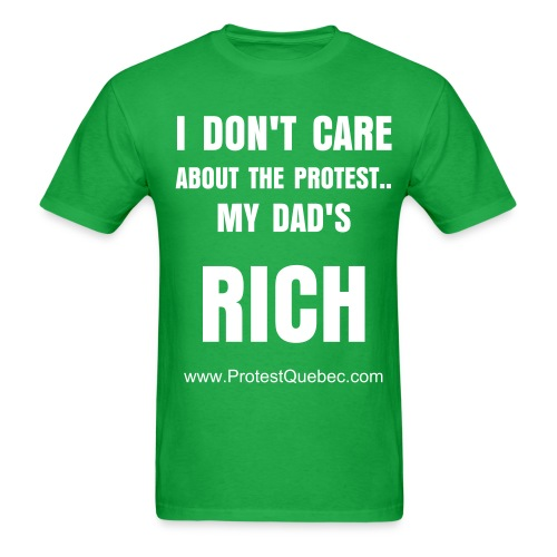 (ENGLISH) I DON'T CARE ABOUT THE PROTEST, MY DAD'S RICH! T-SHIRT - T-shirt pour hommes