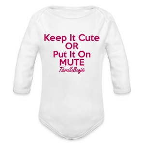 Keep it Cute of Put it on Mute - Long Sleeve Baby Bodysuit