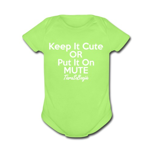 Keep it Cute of Put it on Mute - Short Sleeve Baby Bodysuit