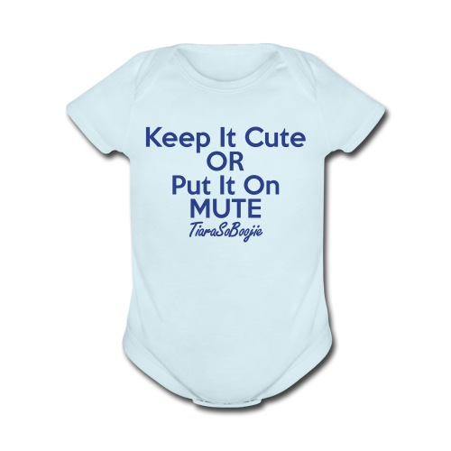 Keep it Cute of Put it on Mute - Organic Short Sleeve Baby Bodysuit