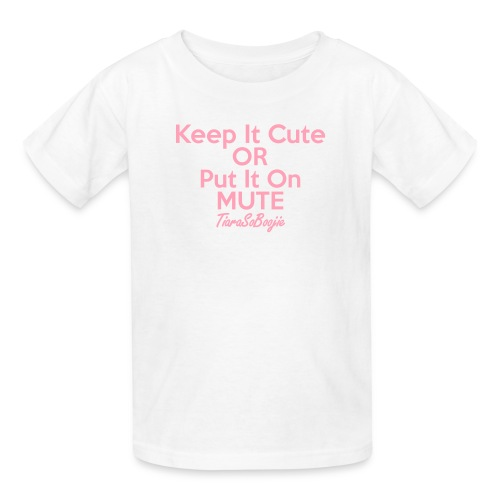 Keep it Cute of Put it on Mute - Kids' T-Shirt