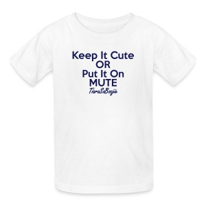 Keep it Cute of Put it on Mute - Kids' T-Shirt