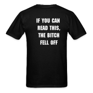 T-Shirts ~ Men's T-Shirt ~ IF YOU CAN READ THIS, THE BITCH FELL OFF T-SHIRT with DRAGON TATTOO